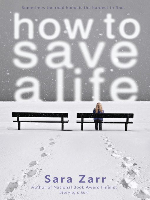 Title details for How to Save a Life by Sara Zarr - Available