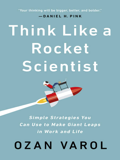 Title details for Think Like a Rocket Scientist by Ozan Varol - Available