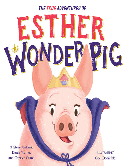 Cover of The True Adventures of Esther the Wonder Pig