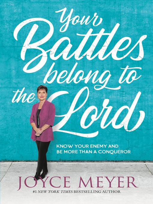 Title details for Your Battles Belong to the Lord by Joyce Meyer - Wait list