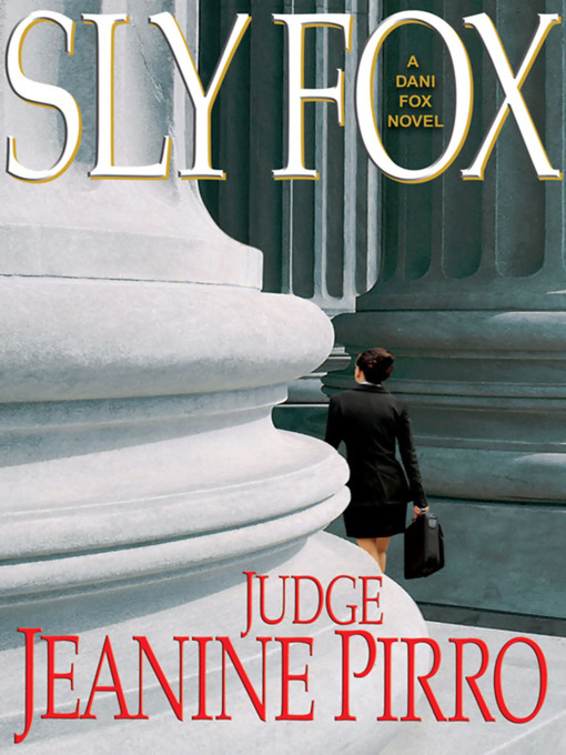 Title details for Sly Fox by Jeanine Pirro - Available