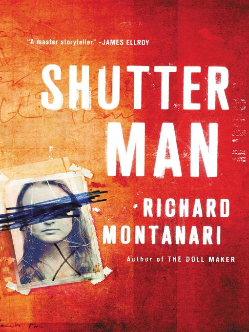 Title details for Shutter Man by Richard Montanari - Available