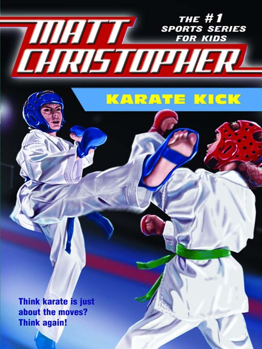 Title details for Karate Kick by Matt Christopher - Available