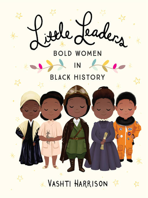 Title details for Little Leaders: Bold Women in Black History by Vashti Harrison - Available