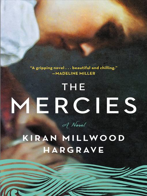 Title details for The Mercies by Kiran Millwood Hargrave - Wait list