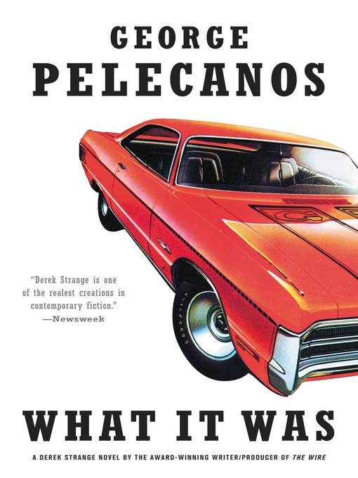 Title details for What It Was by George Pelecanos - Available
