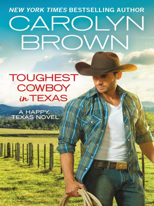 Title details for Toughest Cowboy in Texas by Carolyn Brown - Available