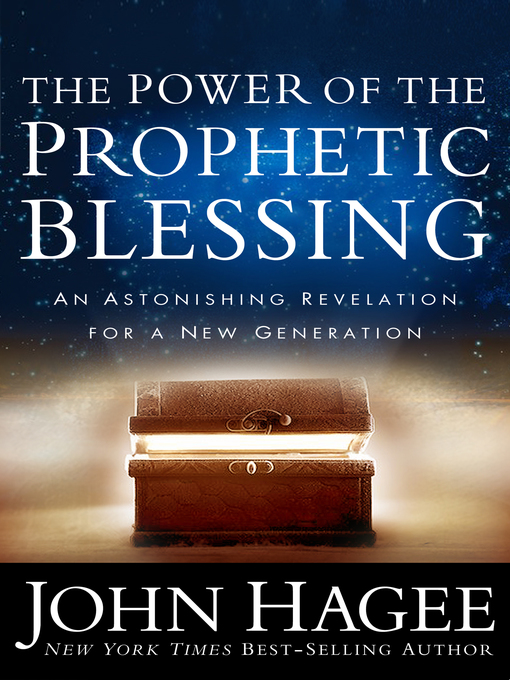 Title details for The Power of the Prophetic Blessing by John Hagee - Available