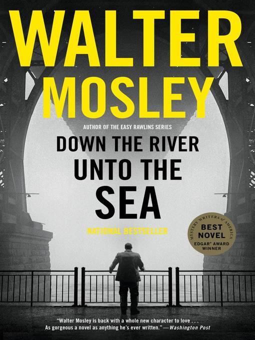 Title details for Down the River unto the Sea by Walter Mosley - Available