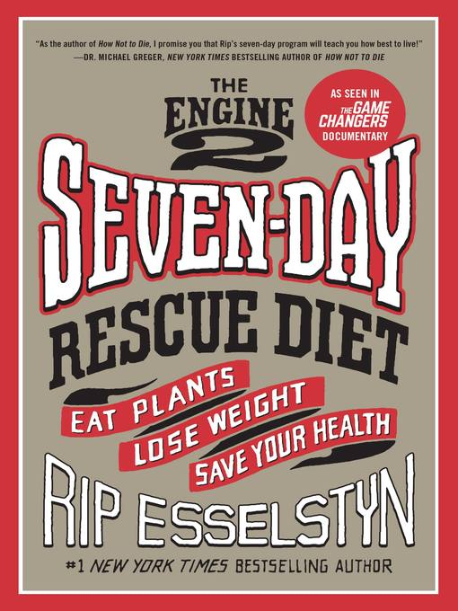 Title details for The Engine 2 Seven-Day Rescue Diet by Rip Esselstyn - Wait list