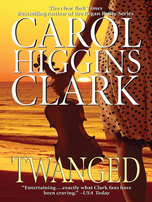 Title details for Twanged by Carol Higgins Clark - Available