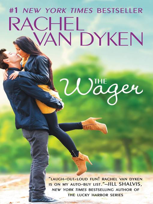 Title details for The Wager by Rachel Van Dyken - Available