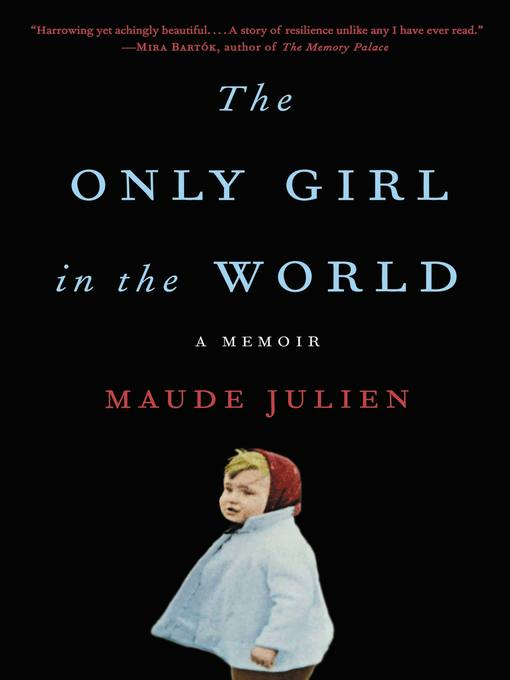 Title details for The Only Girl in the World by Maude Julien - Available