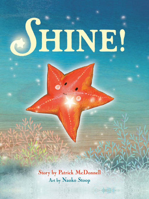 Title details for Shine! by Patrick McDonnell - Available