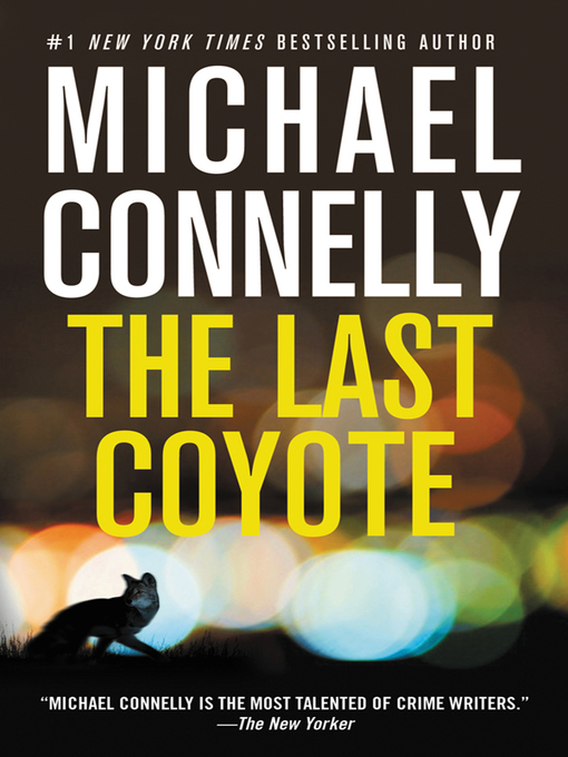 Title details for The Last Coyote by Michael Connelly - Available