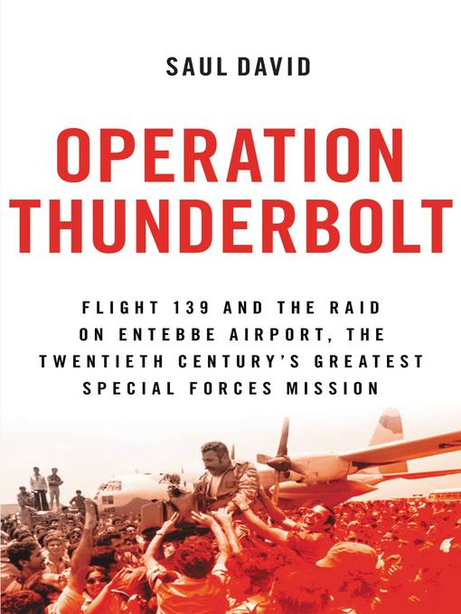 Title details for Operation Thunderbolt by Saul David - Available