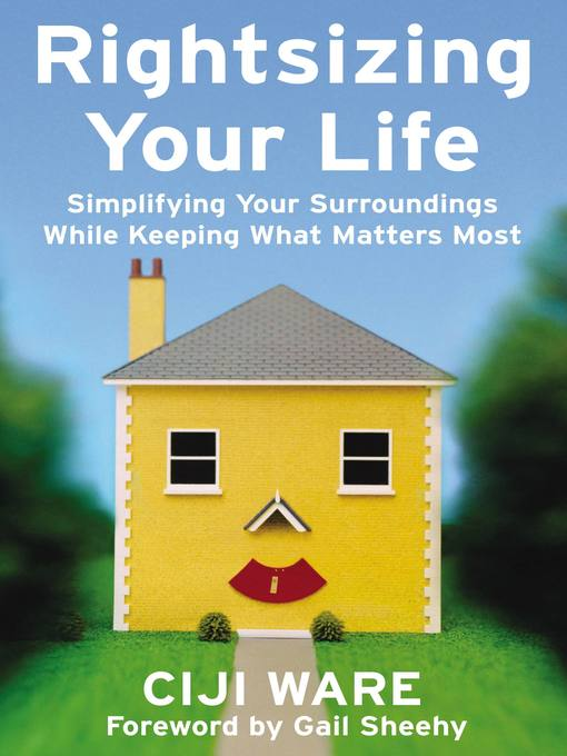 Title details for Rightsizing Your Life by Ciji Ware - Available
