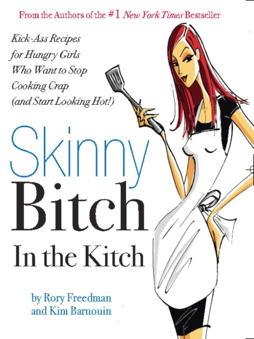 Title details for Skinny Bitch in the Kitch by Rory Freedman - Available