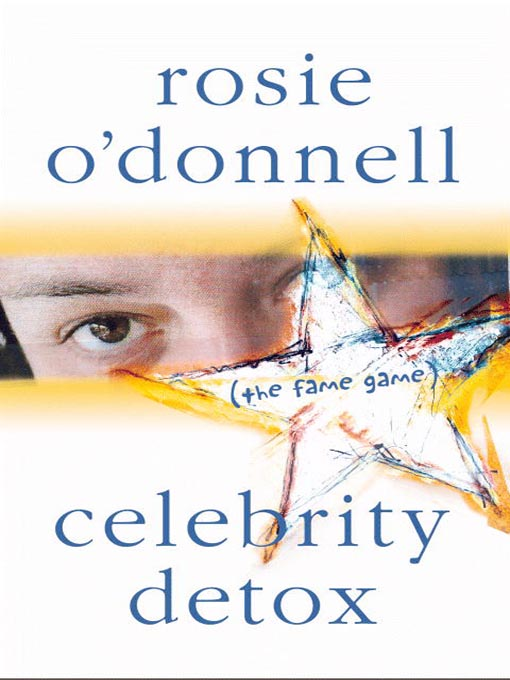 Title details for Celebrity Detox by Rosie O'Donnell - Available