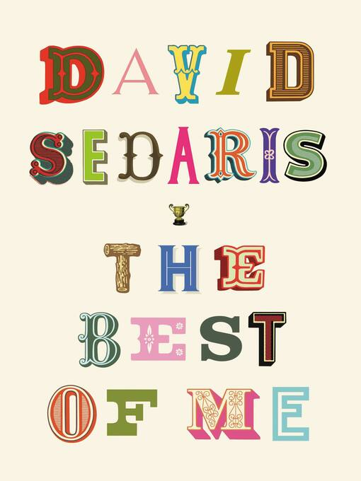 Title details for The Best of Me by David Sedaris - Wait list