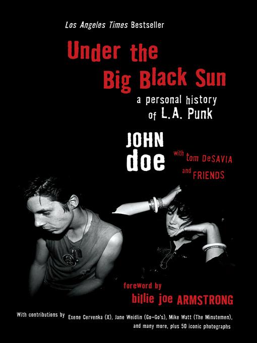 Title details for Under the Big Black Sun by John Doe - Wait list