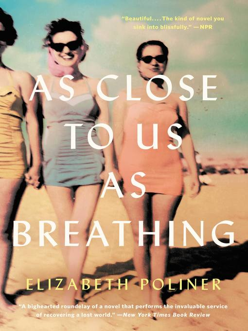 Title details for As Close to Us as Breathing by Elizabeth Poliner - Wait list