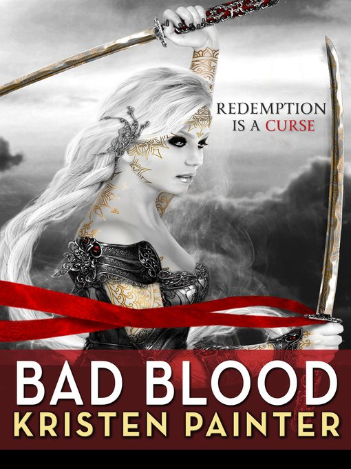 Title details for Bad Blood by Kristen Painter - Available