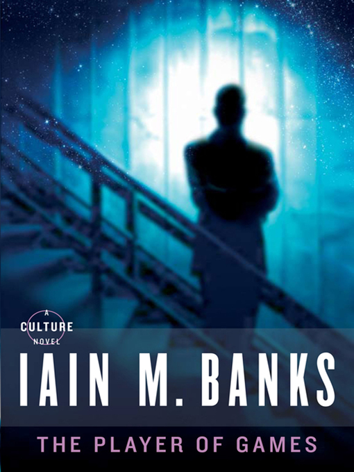 Title details for The Player of Games by Iain M. Banks - Available