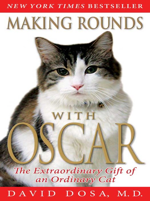 Title details for Making Rounds with Oscar by David Dosa - Available