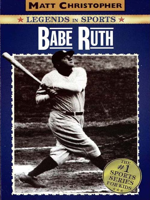 Title details for Babe Ruth by Matt Christopher - Available