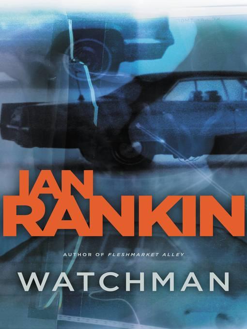 Title details for Watchman by Ian Rankin - Wait list
