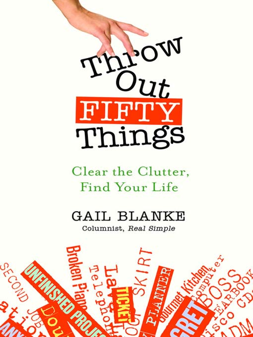 Title details for Throw Out Fifty Things by Gail Blanke - Available