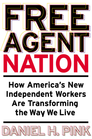 Title details for Free Agent Nation by Daniel H. Pink - Available