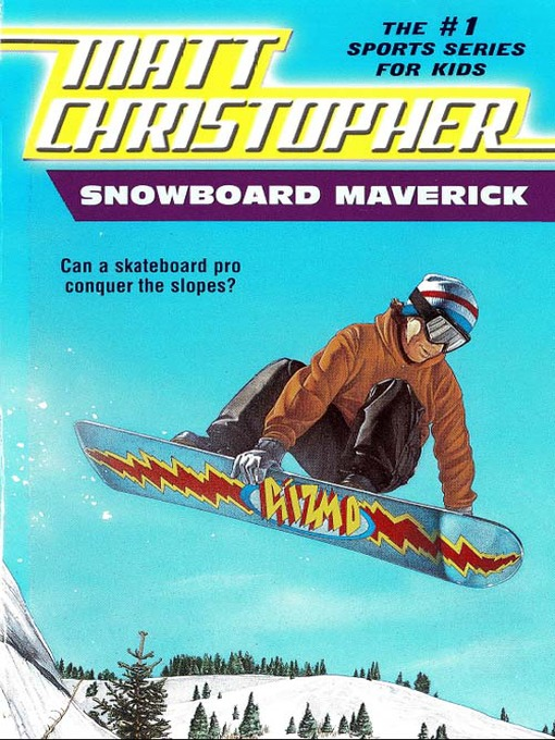 Title details for Snowboard Maverick by Matt Christopher - Available