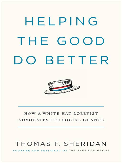 Title details for Helping the Good Do Better by Thomas F. Sheridan - Available