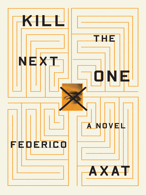 Title details for Kill the Next One by Frederico Axat - Available