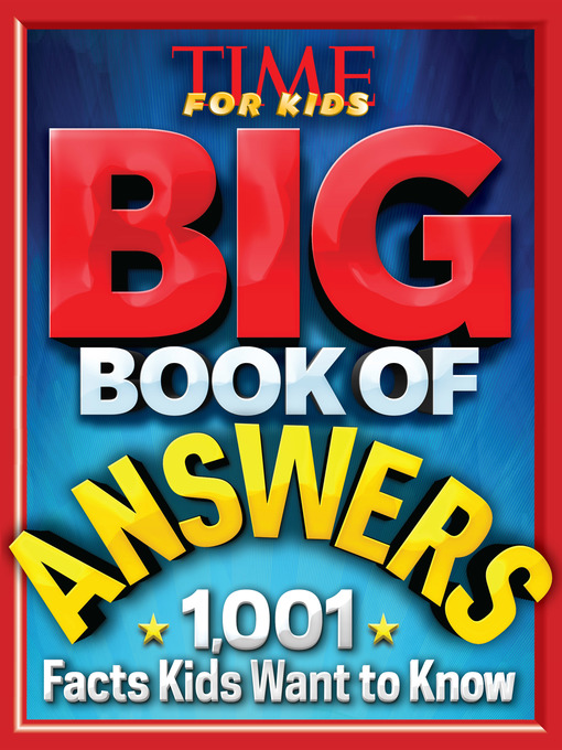 Title details for Big Book of Answers (A TIME For Kids Book) by Editors of TIME For Kids Magazine - Available