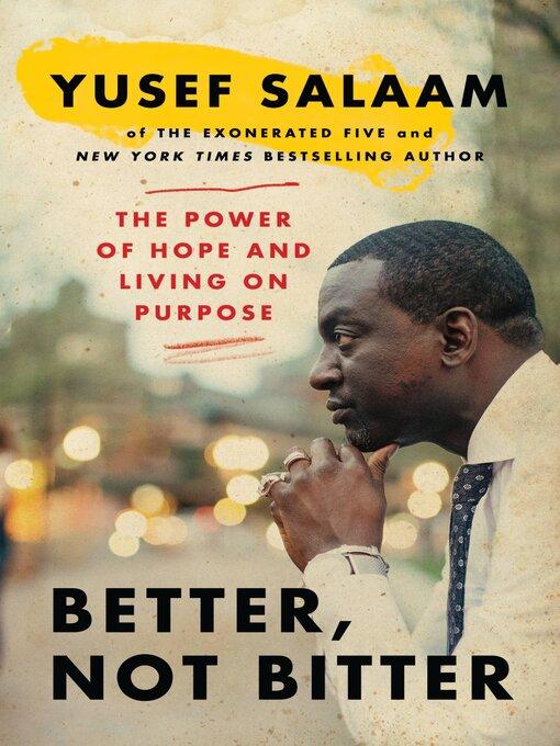 Title details for Better, Not Bitter by Yusef Salaam - Wait list
