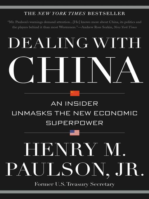 Title details for Dealing with China by Henry M. Paulson Jr. - Available