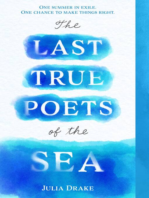 Title details for The Last True Poets of the Sea by Julia Drake - Wait list