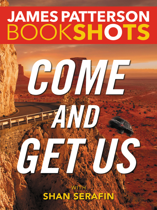 Title details for Come and Get Us by James Patterson - Available