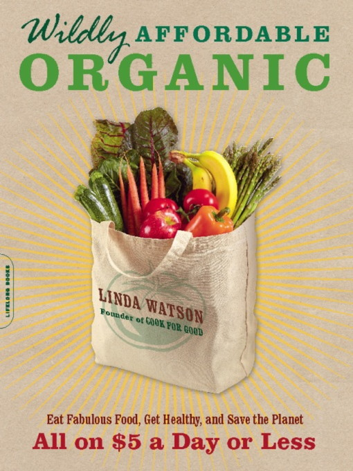 Title details for Wildly Affordable Organic by Linda Watson - Available