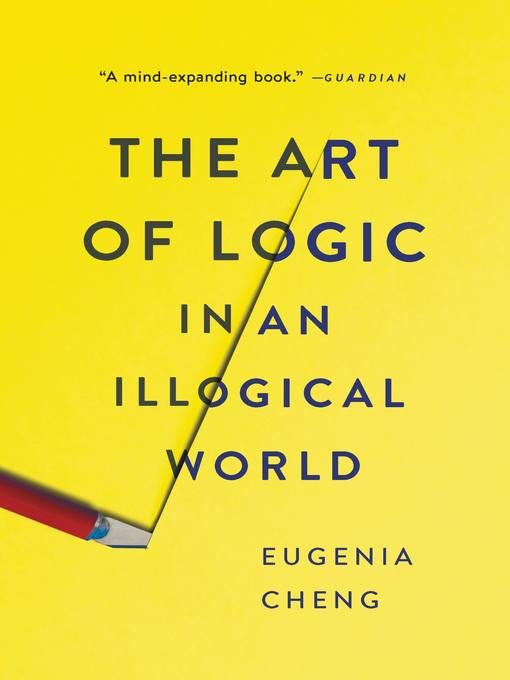 Cover of The Art of Logic in an Illogical World