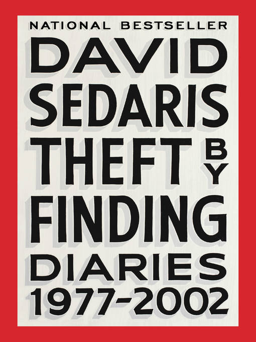 Title details for Theft by Finding by David Sedaris - Available