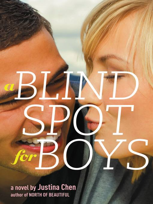 Title details for A Blind Spot for Boys by Justina Chen - Available