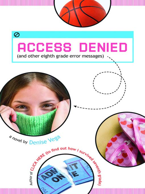 Title details for Access Denied (and other eighth grade error messages) by Denise Vega - Wait list