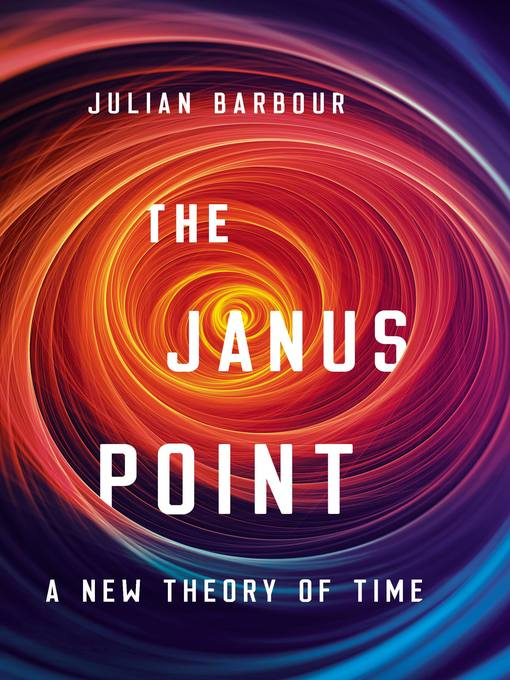 Title details for The Janus Point by Julian Barbour - Available