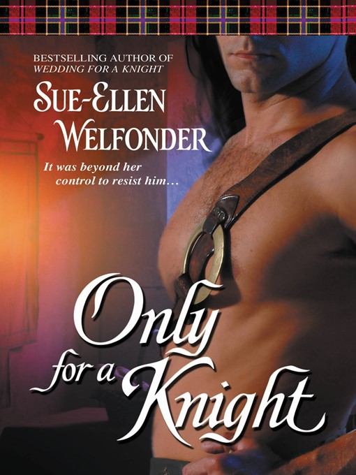Title details for Only for a Knight by Sue-Ellen Welfonder - Available