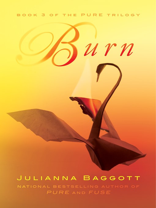 Title details for Burn by Julianna Baggott - Available
