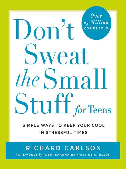 Title details for Don't Sweat the Small Stuff for Teens by Richard Carlson - Available